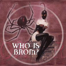 WHO IS BROM